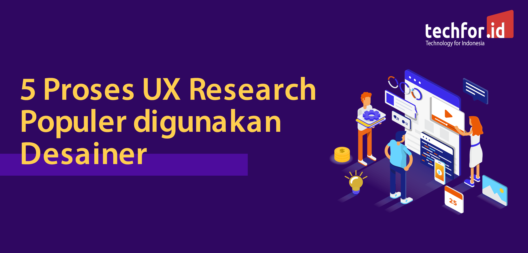 5 Proses UX Research Populer digunakan Desainer